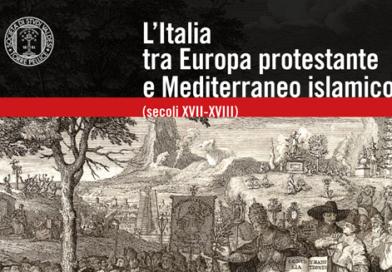 Società di Studi Valdesi LVIII Convegno L'Italia tra Europa protestante e Mediterraneo islamico (secoli XVII-XVIII)